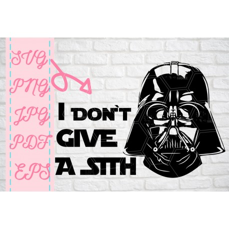 Vader I dont give a sith SW inspired SVG + PNG + EPS + jpg +pdf cutting files bundle for cricut silhouette printable